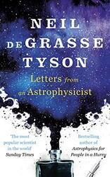 Letters from an Astrophysicist, Paperback Book, By: Neil deGrasse Tyson