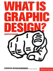 What is Graphic Design? (Graphic Design for the Real World), Hardcover Book, By: Quentin Newark