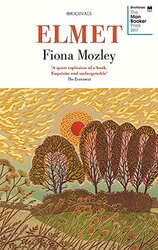 Elmet: LONGLISTED FOR THE MAN BOOKER PRIZE 2017, Paperback Book, By: Fiona Mozley