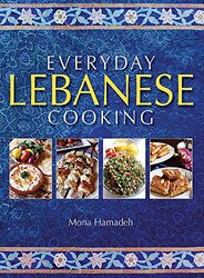 Everyday Lebanese Cooking, Paperback Book, By: Mona Hamadeh