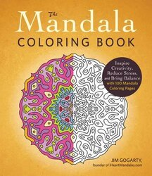 The Mandala Coloring Book: Inspire Creativity, Reduce Stress, and Bring Balance with 100 Mandala Col, Paperback Book, By: Jim Gogarty