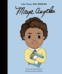Maya Angelou (Little People, Big Dreams), Hardcover Book, By: Lisbeth Kaiser
