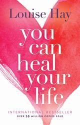 You Can Heal Your Life, Paperback Book, By: Louise Hay