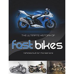 Ultimate History of Fast Bikes, Hardcover Book, By: Parragon Books