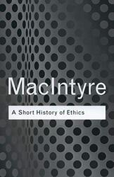 A Short History of Ethics (Routledge Classics), Paperback Book, By: Alasdair MacIntyre