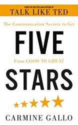 Five Stars: The Communication Secrets to Get From Good to Great, Paperback Book, By: Carmine Gallo