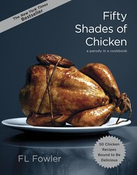 Fifty Shades of Chicken, Hardcover Book, By: F. L. Fowler