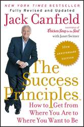 The Success Principles(TM) - 10th Anniversary Edition: How to Get from Where You Are to Where You Wa, Paperback Book, By: Jack Canfield