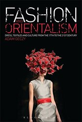 Fashion and Orientalism, Paperback Book, By: Adam Geczy