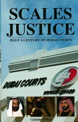 Scales of Justice: Half a Century of Dubai Courts, Hardcover Book, By: Graeme Wilson