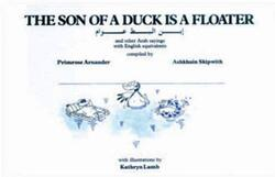 The Son of a Duck Is a Floater: An Illustrated Book of Arab Proverbs, Hardcover Book, By: Primrose Arnander