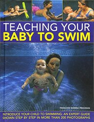 Teaching Your Baby To Swim, Hardcover, By: Francoise Barbira Freedman