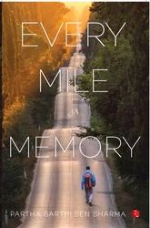 Every Mile A Memory, Paperback Book, By: Partha Sarthi Sen Sharma