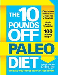 10 Pounds Off Paleo Diet, The: The Easy Way to Drop Inches in Just 28 Days, Paperback Book, By: The Editors of Cooking Light
