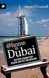 At home in Dubai: Getting Connected - Online and On the Ground, Paperback Book, By: Anne O'Connell