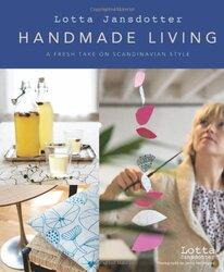Lotta Jansdotter's Handmade Living: A Fresh Take on Scandinavian Style, Hardcover Book, By: Lotta Jansdotter