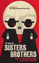 The Sisters Brothers, Paperback Book, By: Patrick deWitt
