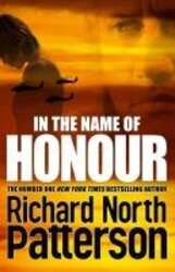 In the Name of Honour, Paperback Book, By: Richard North Patterson