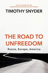The Road To Unfreedom, Paperback Book, By: Timothy Snyder