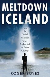 Meltdown Iceland: How the Global Financial Crisis Bankupted an Entire Country, Paperback Book, By: Roger Boyes