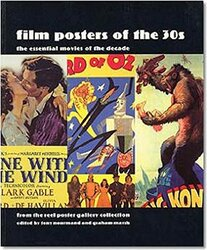 Film Posters of the 30s: The Essential Movies of the Decade, Paperback, By: Tony Nourmand