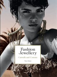 Fashion Jewellery: Catwalk and Couture, Hardcover Book, By: Maia Adams