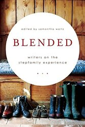Blended: Writers on the Stepfamily Experience, Paperback Book, By: Samantha Waltz