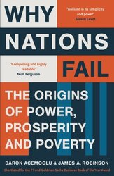 Why Nations Fail: The Origins of Power, Prosperity and Poverty, Paperback, By: James A. Robinson