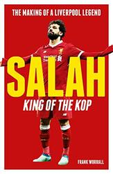 Salah - King of the Kop: The Making of a Liverpool Legend, Paperback Book, By: Frank Worrall