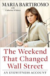 The Weekend That Changed Wall Street: An Eyewitness Account, Hardcover Book, By: Maria Bartiromo