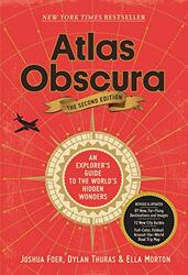 Atlas Obscura, 2nd Edition: An Explorer's Guide to the World's Hidden Wonders, Hardcover Book, By: Foer Joshua