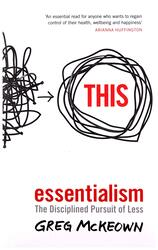 Essentialism: The Disciplined Pursuit of Less, Paperback Book, By: Greg McKeown