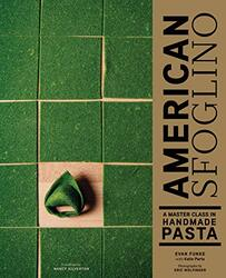 American Sfoglino: A Master Class in Handmade Pasta, Hardcover Book, By: Wolfinger Eric