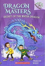 Secret of the Water Dragon: A Branches Book (Dragon Masters #3), Paperback Book, By: Tracey West