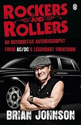 Rockers and Rollers: An Automotive Autobiography, Paperback Book, By: Brian Johnson