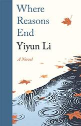 Where Reasons End, Hardcover Book, By: Yiyun Li