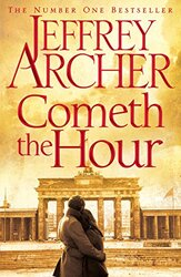Cometh the Hour (The Clifton Chronicles), Hardcover Book, By: Jeffrey Archer