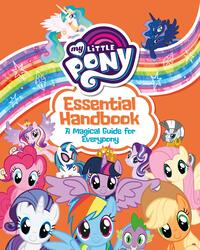 My Little Pony: Essential Handbook: A Magical Guide for Everypony, Paperback Book, By: Egmont Publishing UK