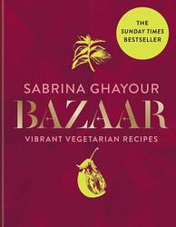 Bazaar: Vibrant vegetarian and plant-based recipes, Hardcover Book, By: Sabrina Ghayour