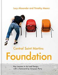 Central Saint Martins Foundation: Key lessons in art and design, Paperback Book, By: Alexander Lucy