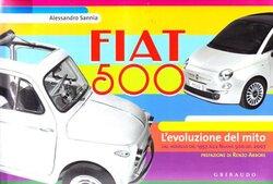 Fiat 500. L'evoluzione del mito. Ediz. italiana e inglese, Hardcover Book, By: Alessandro Sannia