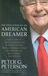 The Education of an American Dreamer:, Hardcover Book, By: Peter G. Peterson