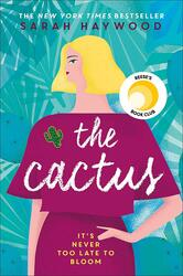 The Cactus: the New York bestselling debut soon to be a Netflix romcom starring Reese Witherspoon, Paperback Book, By: Sarah Haywood