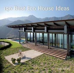 150 Best Eco House Ideas, Hardcover Book, By: Marta Serrats