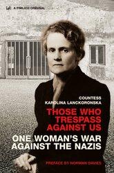 Those Who Trespass Against Us:, Paperback, By: Karolina Lanckoronska