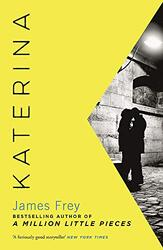 Katerina: The new novel from the author of the bestselling A Million Little Pieces, Paperback Book, By: James Frey