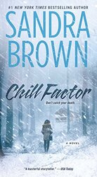Chill Factor : A Novel, Paperback, By: Sandra Brown