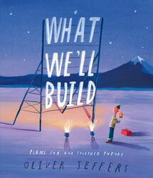 What We'll Build: Plans for Our Together Future, Hardcover Book, By: Oliver Jeffers