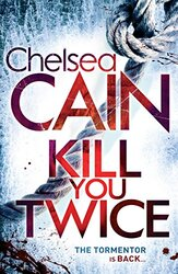 Kill You Twice, Paperback Book, By: Chelsea Cain