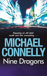 Nine Dragons, Paperback Book, By: Michael Connelly